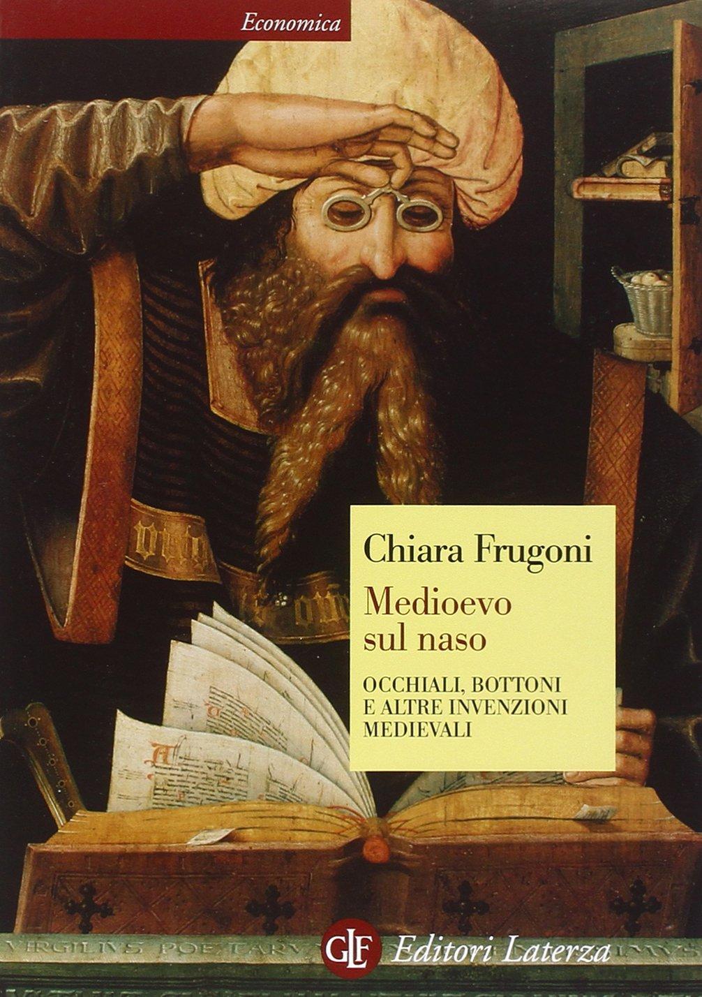Medioevo Sul Naso Occhiali Bottoni E Altre Invenzioni Medievali