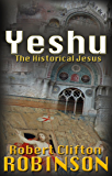 Yeshu: The Historical Jesus