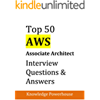 Top 50 AWS Associate Architect Interview Questions & Answers: (Updated 2020 version)