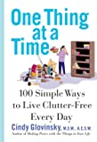 One Thing At a Time: 100 Simple Ways to Live