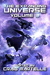 The Expanding Universe 3: Space Opera, Military SciFi, Space Adventure, & Alien Contact! (Science Fiction Anthology) Paperback