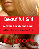 Beautiful Girl: Modern Beauty and Beast (Happy Ever After Standalone Series) (Happy Ever After Standalone Novel Series Book 2)