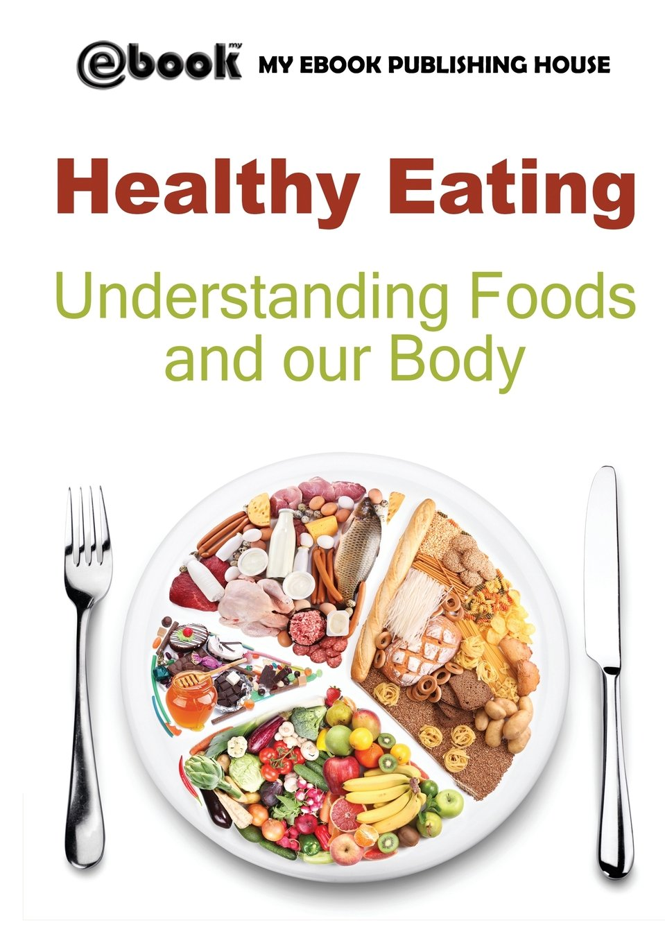 Download Healthy Eating: Understanding Foods and Our Body PDF
