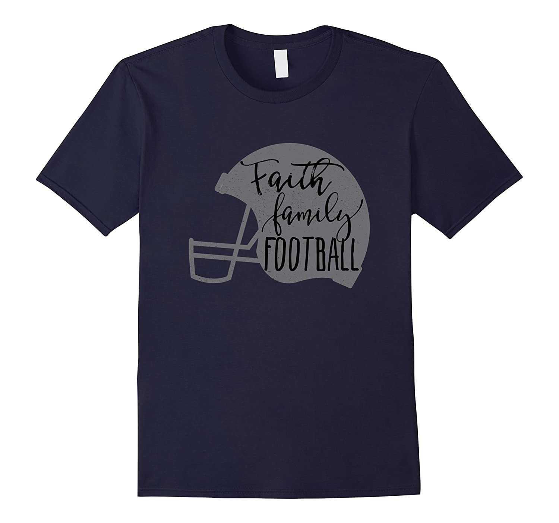 Faith, Family, Football T Shirt-Awarplus