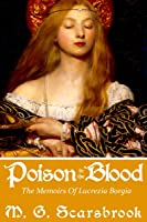 Poison In The Blood: The Memoirs Of Lucrezia
