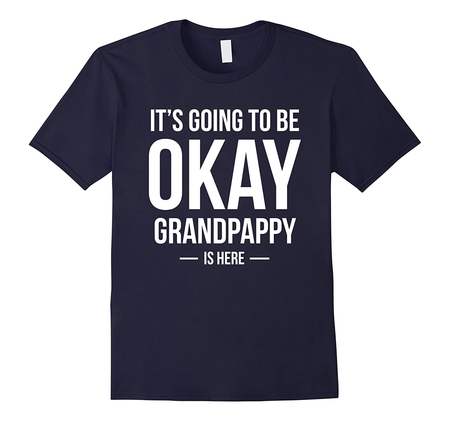 Mens Its Going to Be Okay Grandpappy is Here Shirt for Grandpa-TD