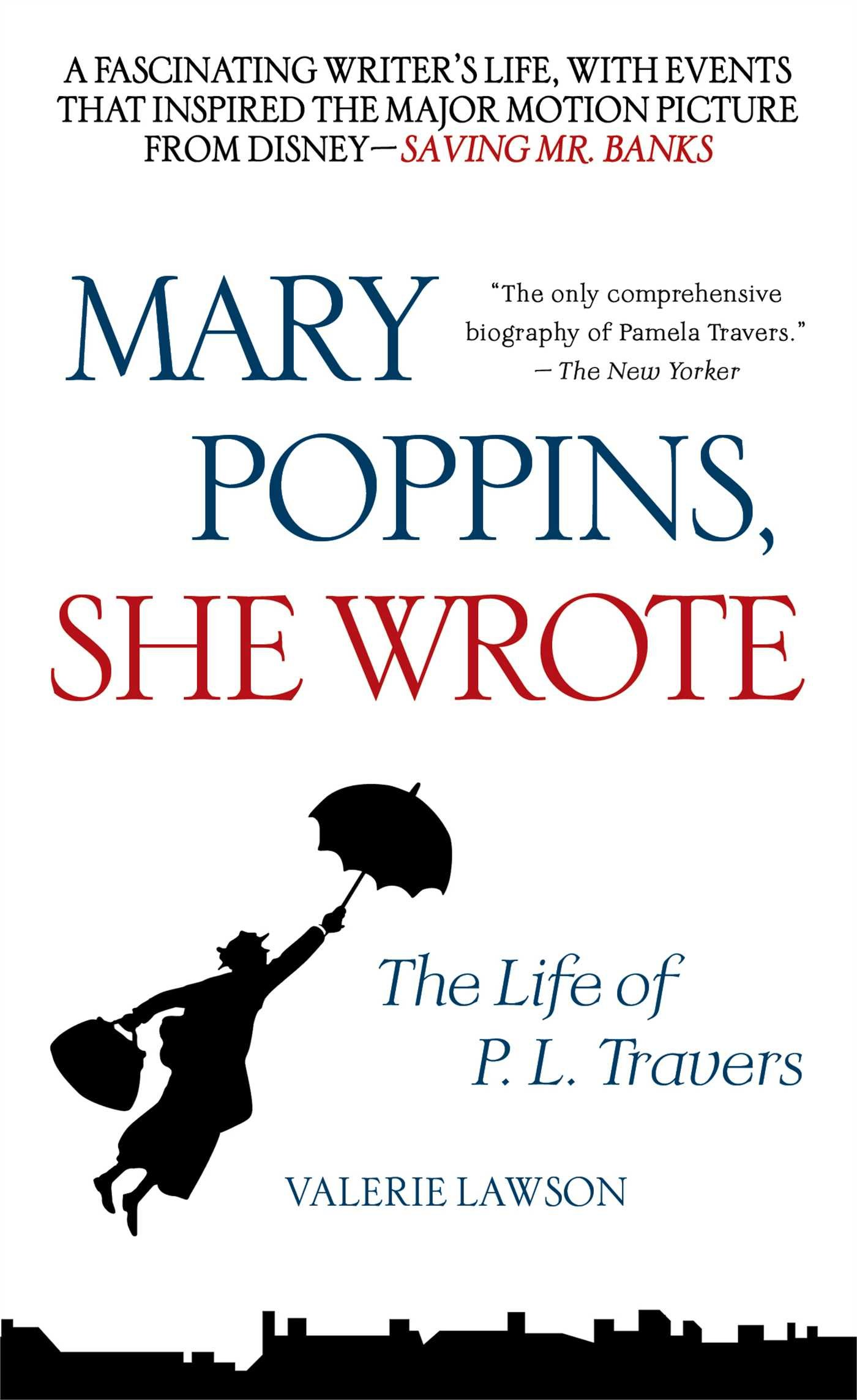 Mary Poppins, She Wrote: The Life Of P L Travers: Amazon: Valerie  Lawson: 9781476764733: Books