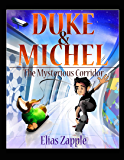 The Mysterious Corridor (Duke & Michel Series Book 1)