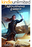 Mourning Ember: Book Two of the Sleepless Flame Saga