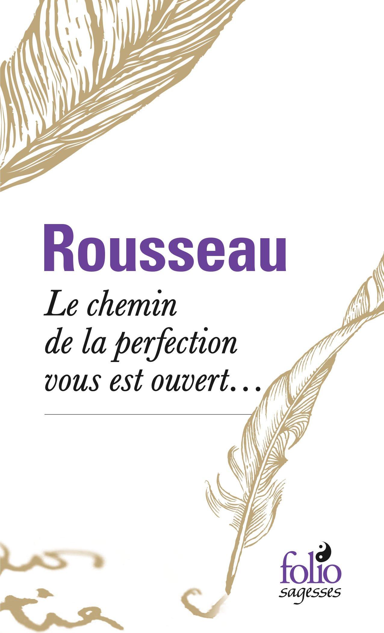 Le chemin de la perfection vous est ouvert... Poche – 6 avril 2017 Jean-Jacques Rousseau Bernard Gagnebin Marcel Raymond Henri Gouhier
