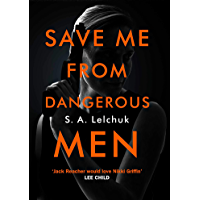 Save Me from Dangerous Men: The new Lisbeth Salander who Jack Reacher would love! A must-read for 2019