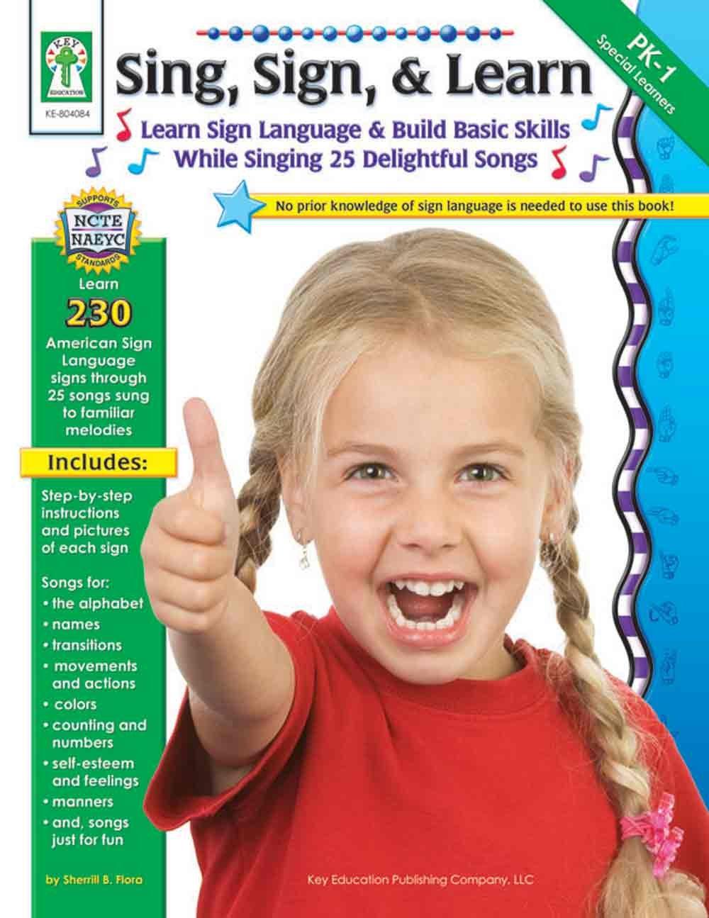 Sing Sign & Learn! Key Education Resource Book (804084) Grades PreK - 1: Learn Sign Language & Build Basic Skills