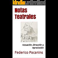 Notas Teatrales: Actuación, Dirección y Apreciación (Spanish Edition)