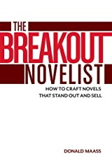 The Breakout Novelist: How to Craft Novels That Stand Out and Sell Kindle Edition