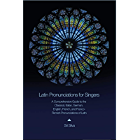 Latin Pronunciations for Singers: A Comprehensive Guide to the Classical, Italian, German, English, French, and Franco… book cover