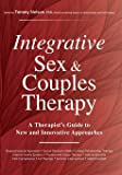 Integrative Sex & Couples Therapy: A Therapist's Guide to New and Innovative Approaches