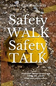 Safety WALK Safety TALK: How small changes in…