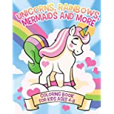 Unicorns, Rainbows, Mermaids and More: Coloring Book for Kids Ages 4-8 (Coloring Books for Kids)
