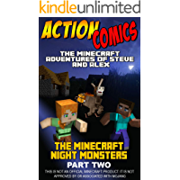 Action Comics: The Minecraft Adventures of Steve and Alex: Minecraft Night Monsters Part 2 (Minecraft Steve and Alex Adventures)