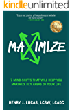 Maximize: 7 Mind-Shifts That Will Help You Maximize Key Areas of Your Life