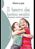 Il tesoro dei bambini sensibili: conoscerlo, gestirlo, valorizzarlo (Il bambino naturale)