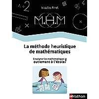 La Méthode Heuristique de Mathématiques - Le guide de la méthode