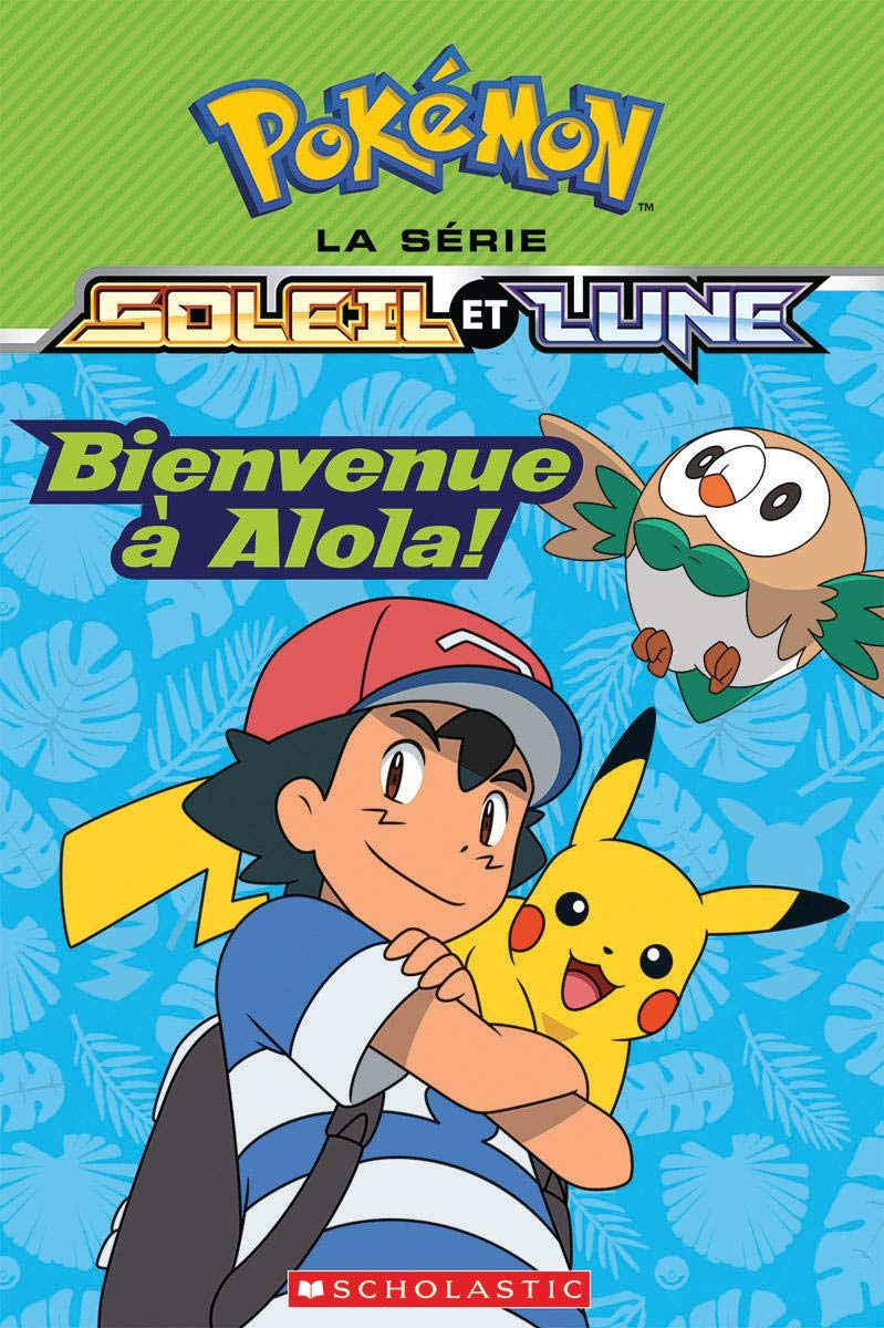 Download Pok?mon: La S?rie Soleil Et Lune: Bienvenue ? Alola! (Pokemon: La Serie Alola) (French Edition) PDF