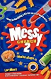 Messy Church 2: Ideas for discipling a Christ-centred community