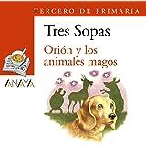 Blíster Orión y los animales magos 3º de Primaria (Literatura Infantil (6-11 Años) - Plan Lector Tres Sopas (Castellano)) - 9788466764919
