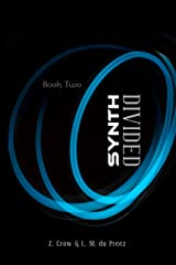 SYNTH: DIVIDED (The Synth Series Book 2) Kindle Edition