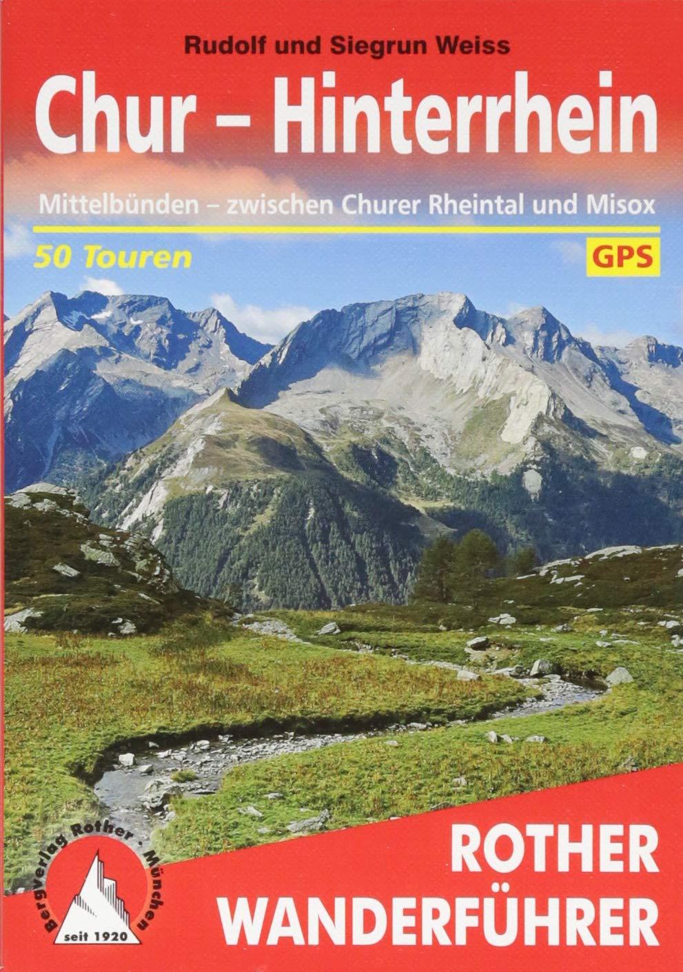 Download Chur - Hinterrhein. Rother Wanderführer. Mittelbünden - zwischen Churer Rheintal und Misox. PDF