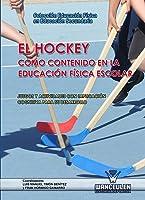 El Hockey Como Contenido En La Educación Física