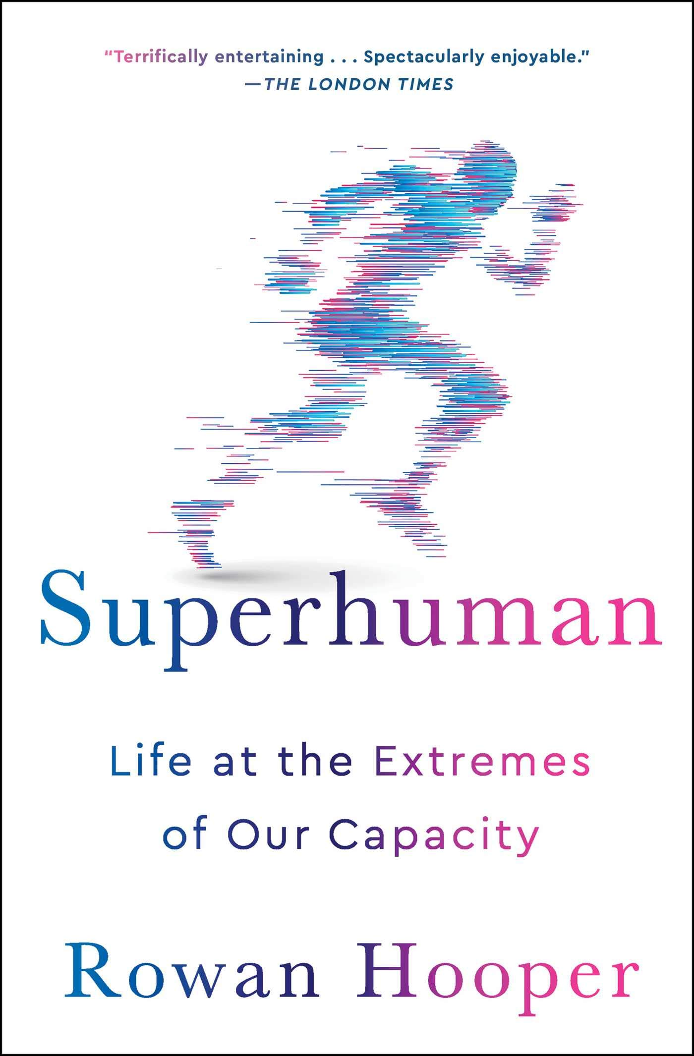Amazon fr - Superhuman: Life at the Extremes of Our Capacity