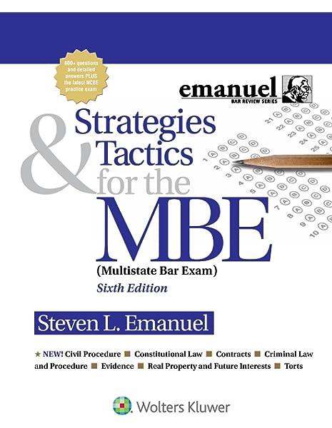 Strategies Tactics For The Mbe Emanuel Bar Review Steven L Emanuel 9781454873129 Amazon Com Books
