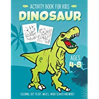 Dinosaur Activity Book for Kids Ages 4-8: Fun Art Workbook Games for Learning, Coloring, Dot to Dot, Mazes, Word Search, Spot the Difference, Puzzles and More