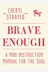 Brave Enough: A Mini Instruction Manual for the Soul Kindle Edition