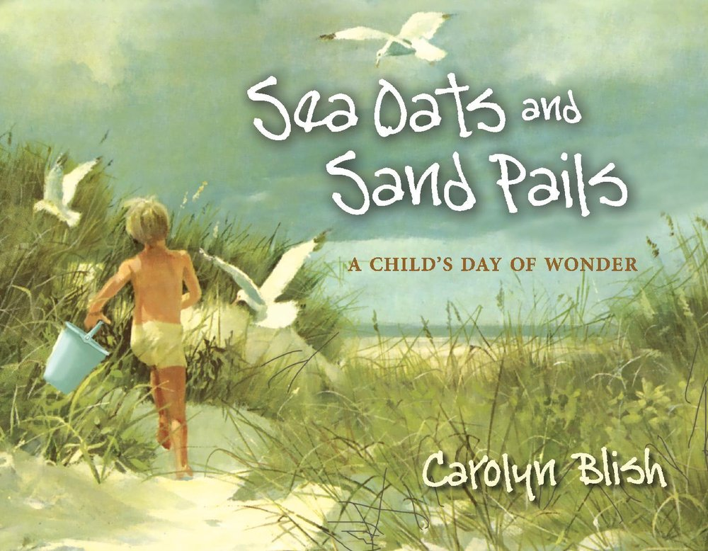 Sea Oats and Sand Pails: A Child's Day of Wonder PDF