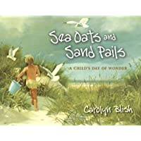 Sea Oats and Sand Pails: A Child's Day of Wonder