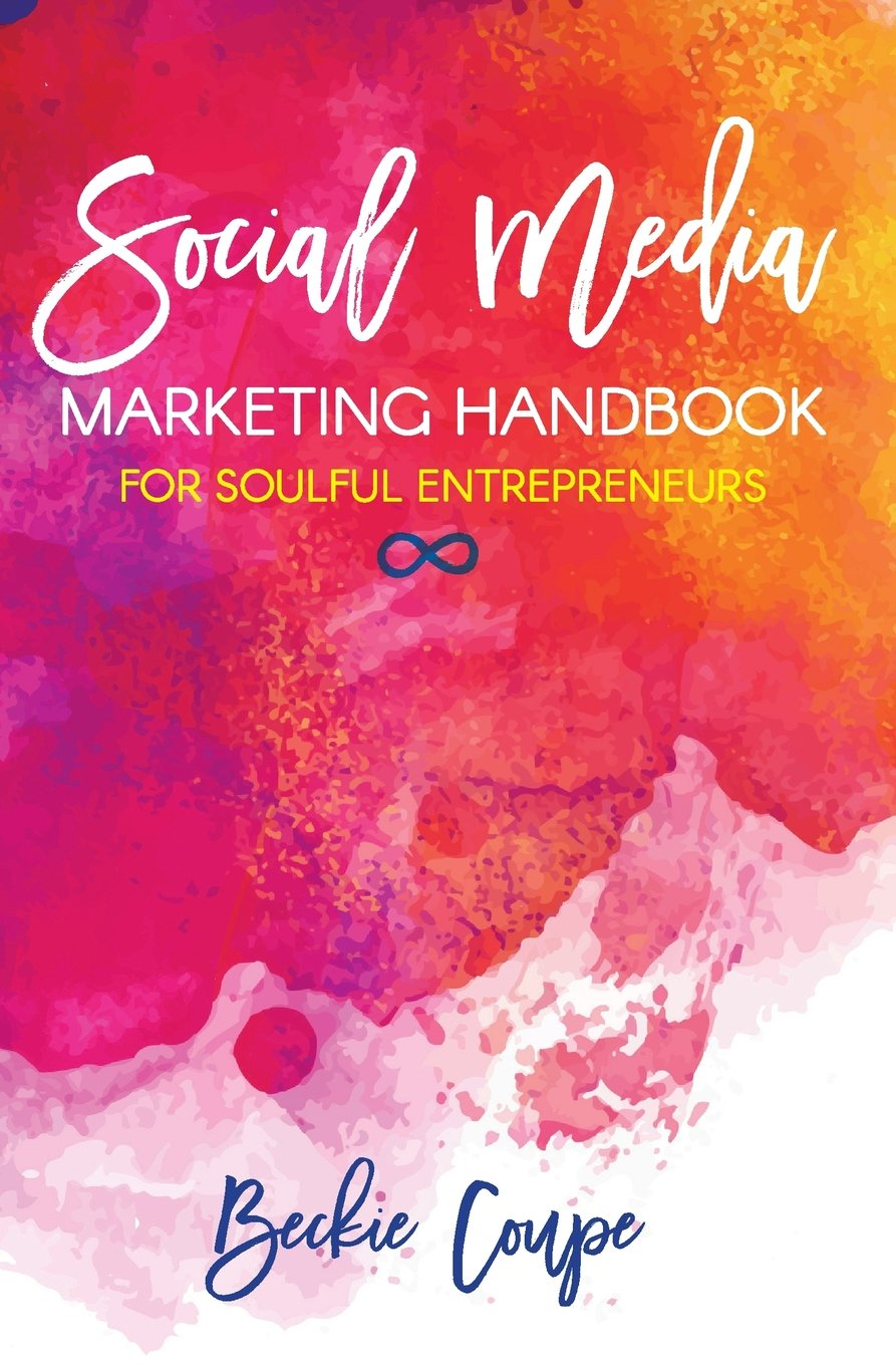 Download Social Media Marketing Handbook for Soulful Entrepreneurs: The Complete Guide To Creating A Soulful and Successful Social Media Strategy ebook