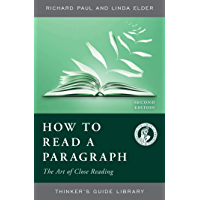 How to Read a Paragraph: The Art of Close Reading (Thinker's Guide Library)