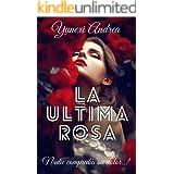 La ultima rosa (Spanish Edition)