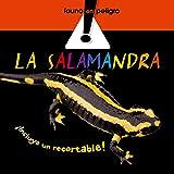 La salamandra (Fauna en peligro)