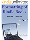 Formatting of Kindle Books: a Brief Tutorial