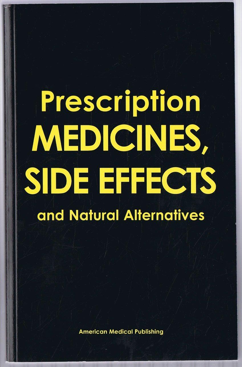 PRESCRIPTION MEDICINES, SIDE EFFECTS AND NATURAL ALTERNATIVES pdf