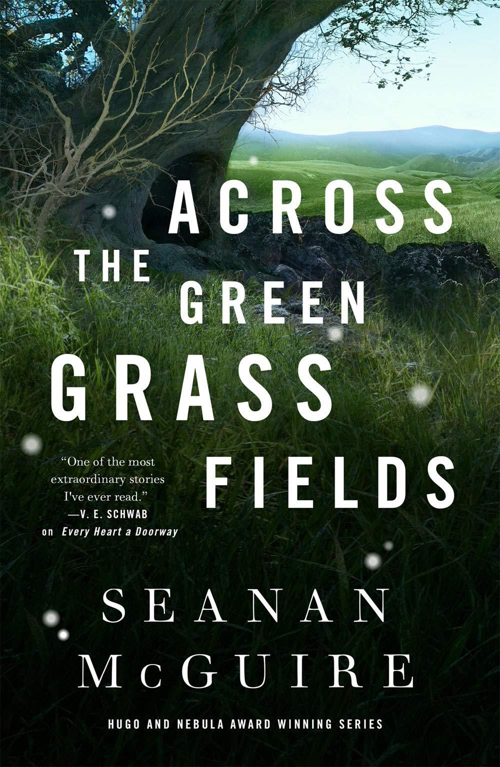 Across the Green Grass Fields (Wayward Children, 6): McGuire, Seanan:  9781250213594: Amazon.com: Books