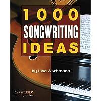 Aschmann, L: 1000 Songwriting Ideas (Music Pro Guides)