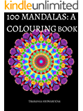 100 Mandalas: : A colouring book, intricate beautiful designs fun and easy for all ages.