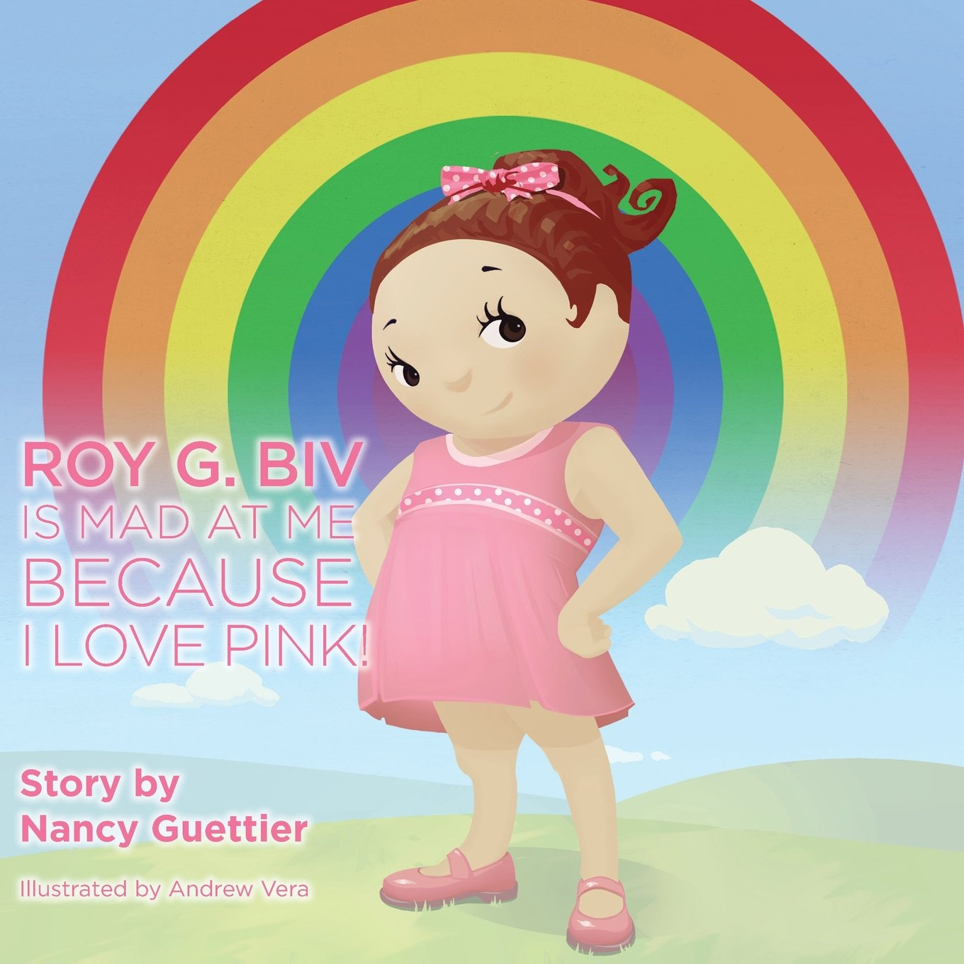 Roy G. Biv is Mad at Me Because I Love Pink (Kids): Nancy Guettier ...