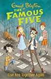 Famous Five: Five Are Together Again: Book 21