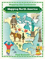 Mapping North America (Mapping The